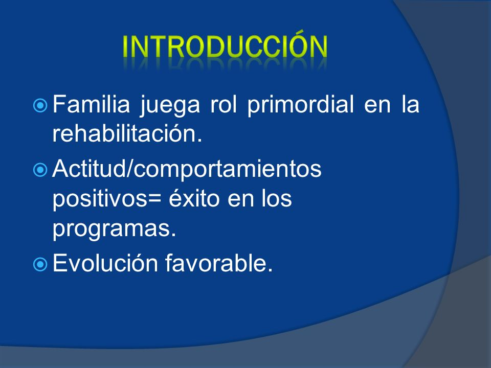 Familia juega rol primordial en la rehabilitación.