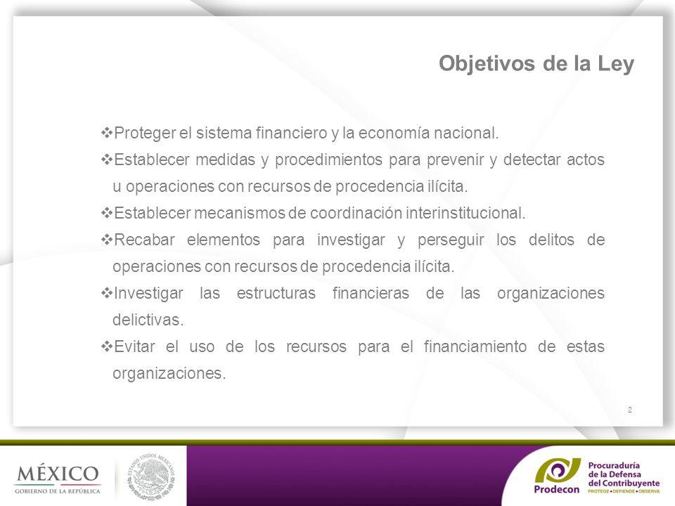 PROCURADURÍA DE LA DEFENSA DEL CONTRIBUYENTE Proteger el sistema financiero y la economía nacional.