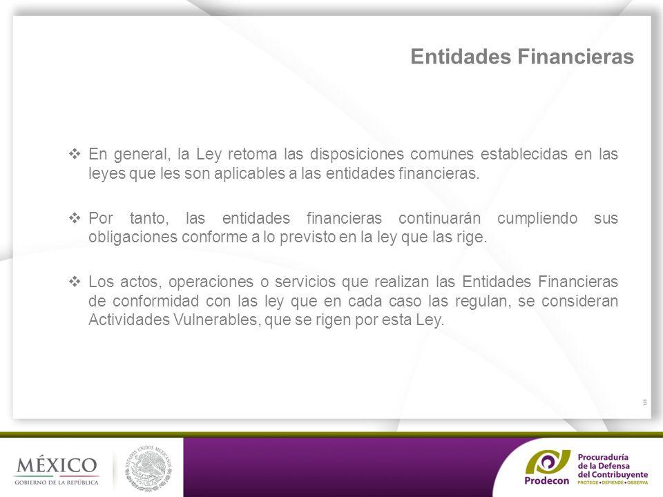 PROCURADURÍA DE LA DEFENSA DEL CONTRIBUYENTE Se presentan a la Unidad de Inteligencia Financiera (UIF) de la SHCP, por conducto del SAT.