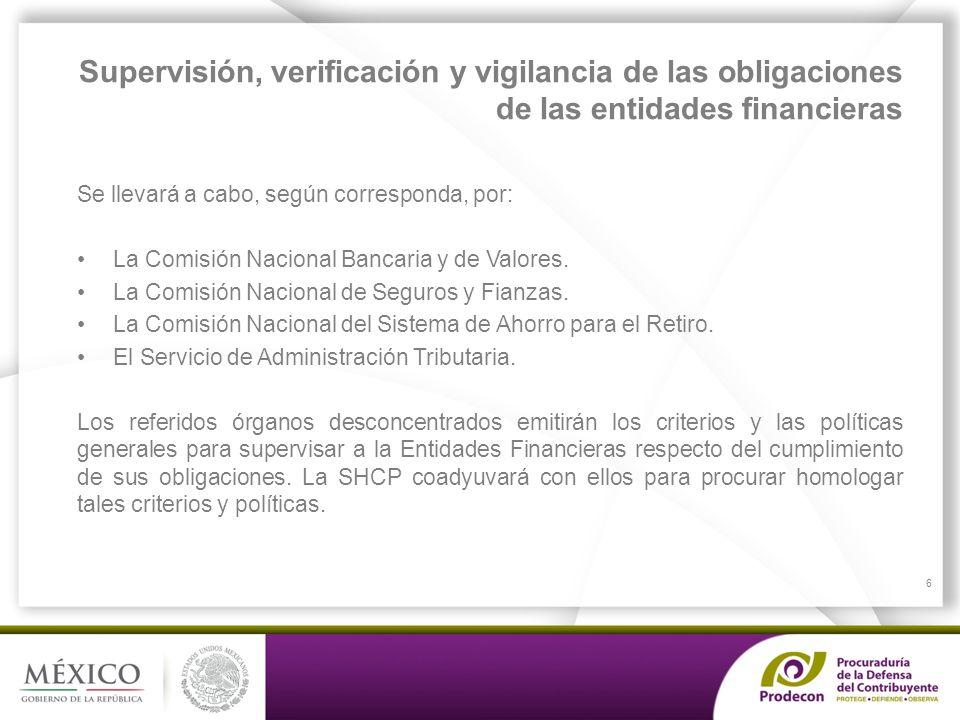 PROCURADURÍA DE LA DEFENSA DEL CONTRIBUYENTE Supervisión, verificación y vigilancia de las obligaciones de las entidades financieras Se llevará a cabo