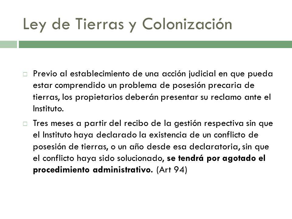 Ley de Tierras y Colonización Previo al establecimiento de una acción judicial en que pueda estar comprendido un problema de posesión precaria de tier