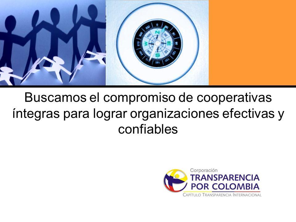 Haga clic para cambiar el estilo de título Buscamos el compromiso de cooperativas íntegras para lograr organizaciones efectivas y confiables