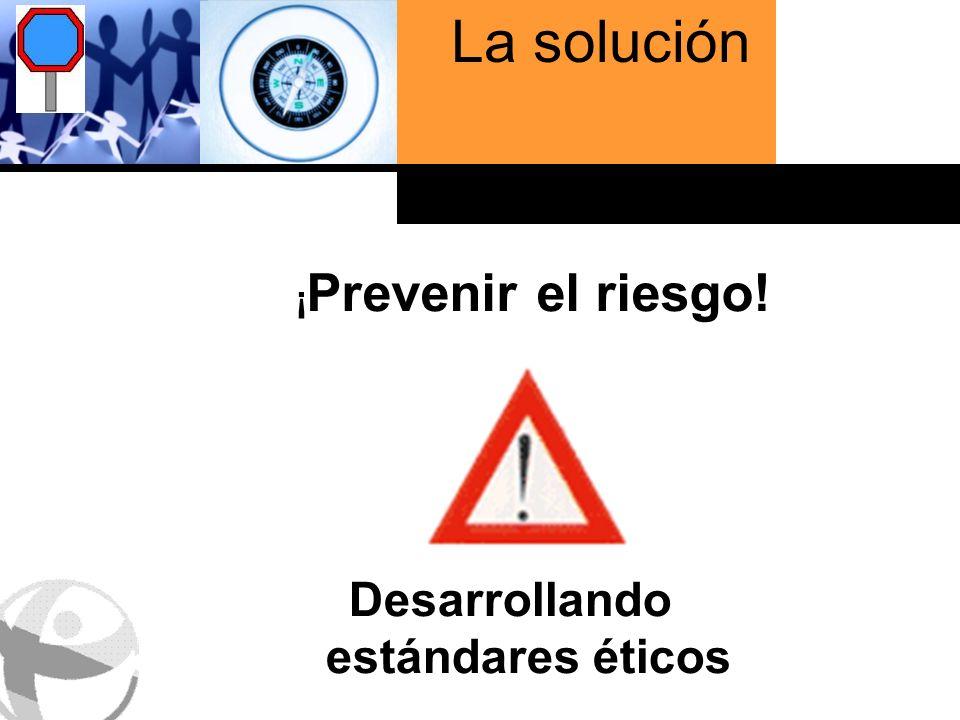 Haga clic para cambiar el estilo de título La solución ¡ Prevenir el riesgo.