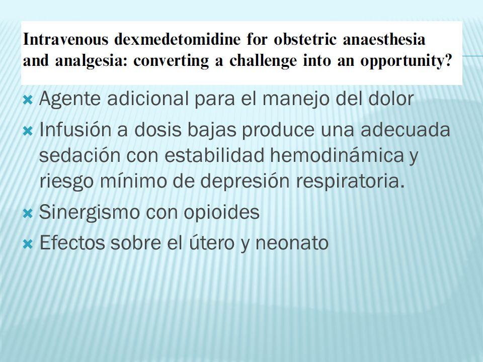 Agente adicional para el manejo del dolor Infusión a dosis bajas produce una adecuada sedación con estabilidad hemodinámica y riesgo mínimo de depresi