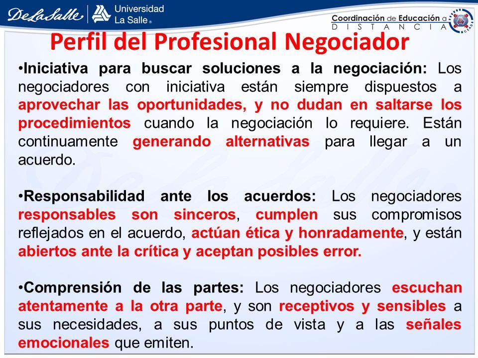 Iniciativa para buscar soluciones a la negociación: Los negociadores con iniciativa están siempre dispuestos a aprovechar las oportunidades, y no duda