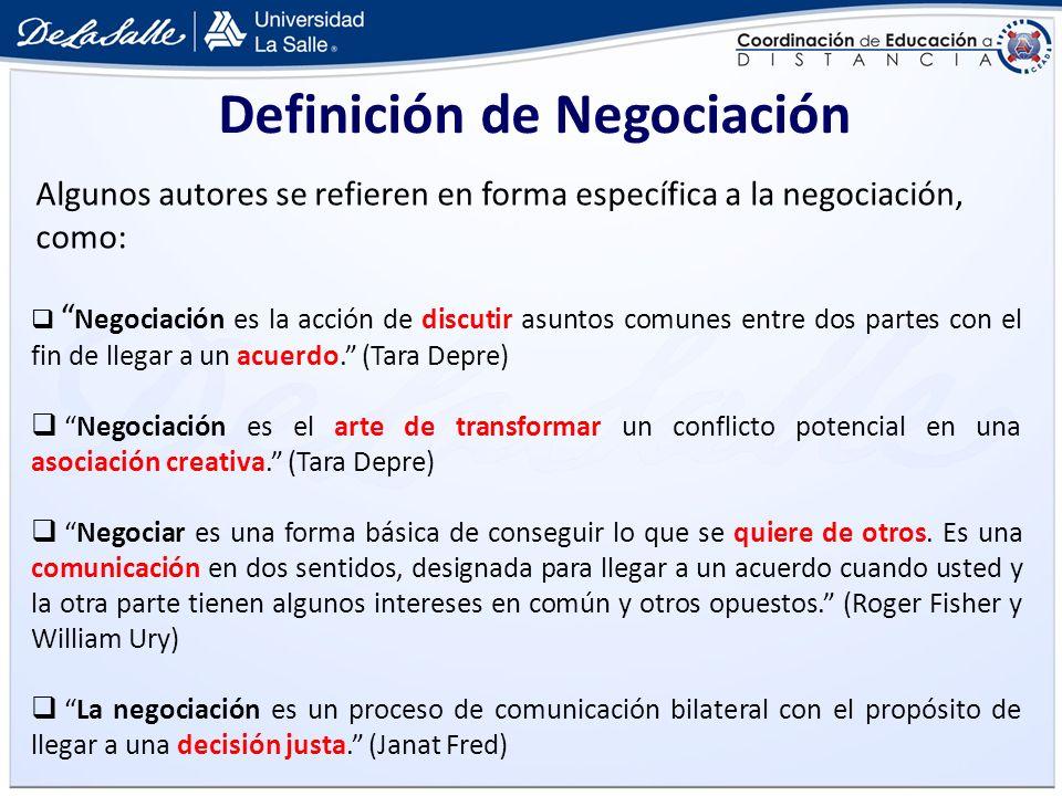 Definición de Negociación Algunos autores se refieren en forma específica a la negociación, como: Negociación es la acción de discutir asuntos comunes