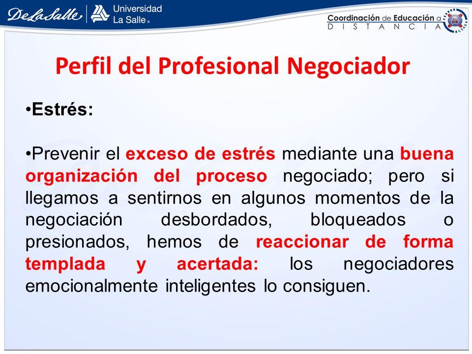 Perfil del Profesional Negociador Flexibilidad: Los negociadores flexibles se adaptan rápidamente a los cambios, reorganizan sus prioridades cuando es necesario, y son receptivos a las nuevas propuestas (negociador colaborativo).