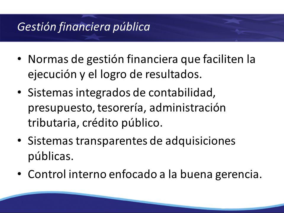Normas de gestión financiera que faciliten la ejecución y el logro de resultados. Sistemas integrados de contabilidad, presupuesto, tesorería, adminis