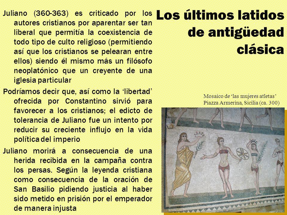 Los mil rostros El triunfante siglo IV Los últimos latidos de antigüedad clásica Juliano (360-363) es criticado por los autores cristianos por aparent