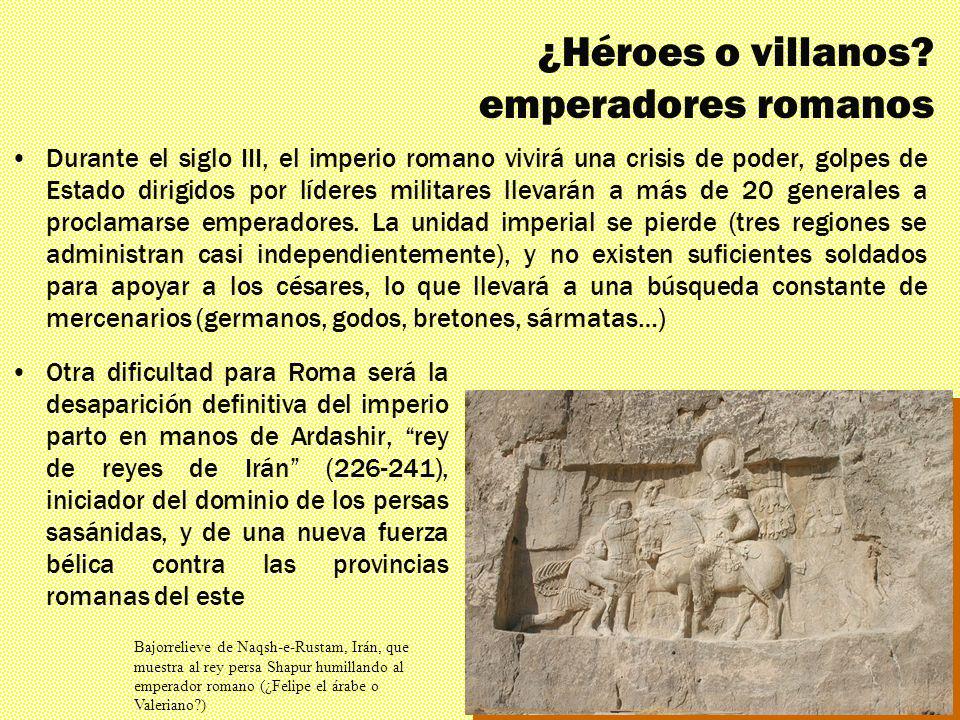 Los mil rostros El triunfante siglo IV ¿Héroes o villanos? emperadores romanos Durante el siglo III, el imperio romano vivirá una crisis de poder, gol