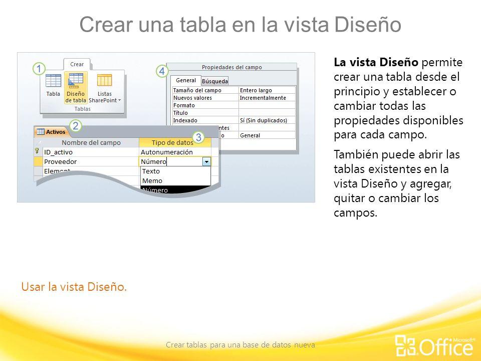 Crear una tabla en la vista Diseño Crear tablas para una base de datos nueva Usar la vista Diseño. La vista Diseño permite crear una tabla desde el pr