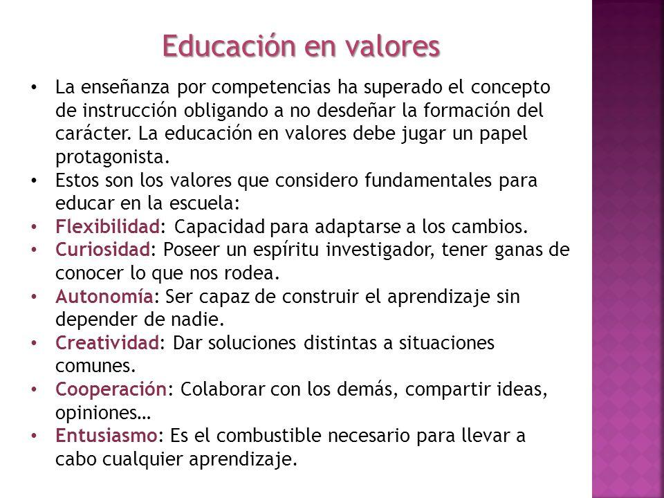 La enseñanza por competencias ha superado el concepto de instrucción obligando a no desdeñar la formación del carácter. La educación en valores debe j