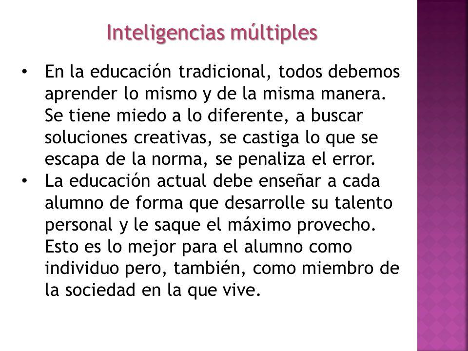 En la educación tradicional, todos debemos aprender lo mismo y de la misma manera. Se tiene miedo a lo diferente, a buscar soluciones creativas, se ca