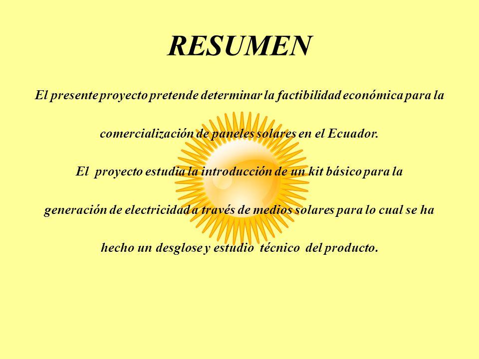 RESUMEN El presente proyecto pretende determinar la factibilidad económica para la comercialización de paneles solares en el Ecuador. El proyecto estu