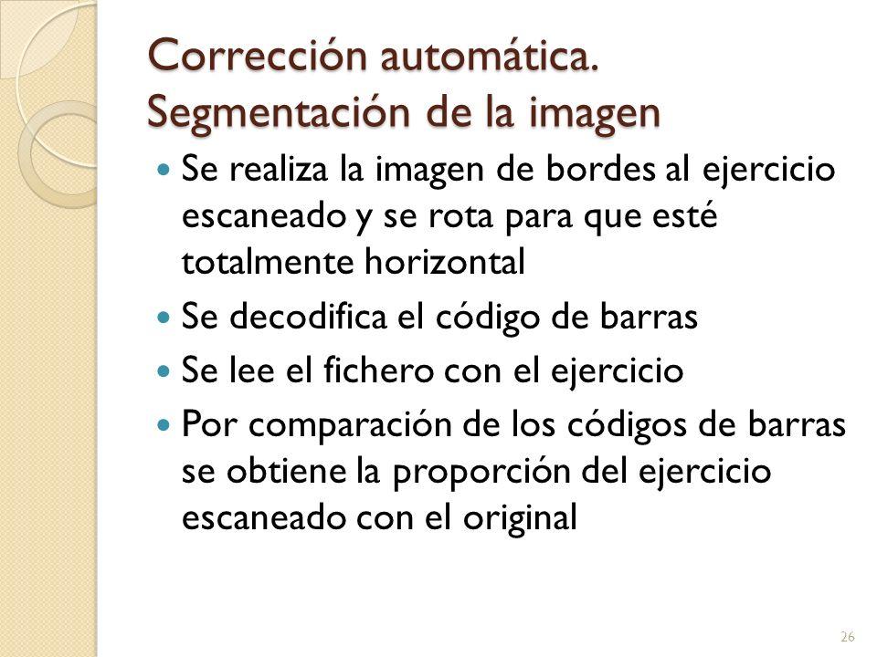 Corrección automática. Segmentación de la imagen Se realiza la imagen de bordes al ejercicio escaneado y se rota para que esté totalmente horizontal S