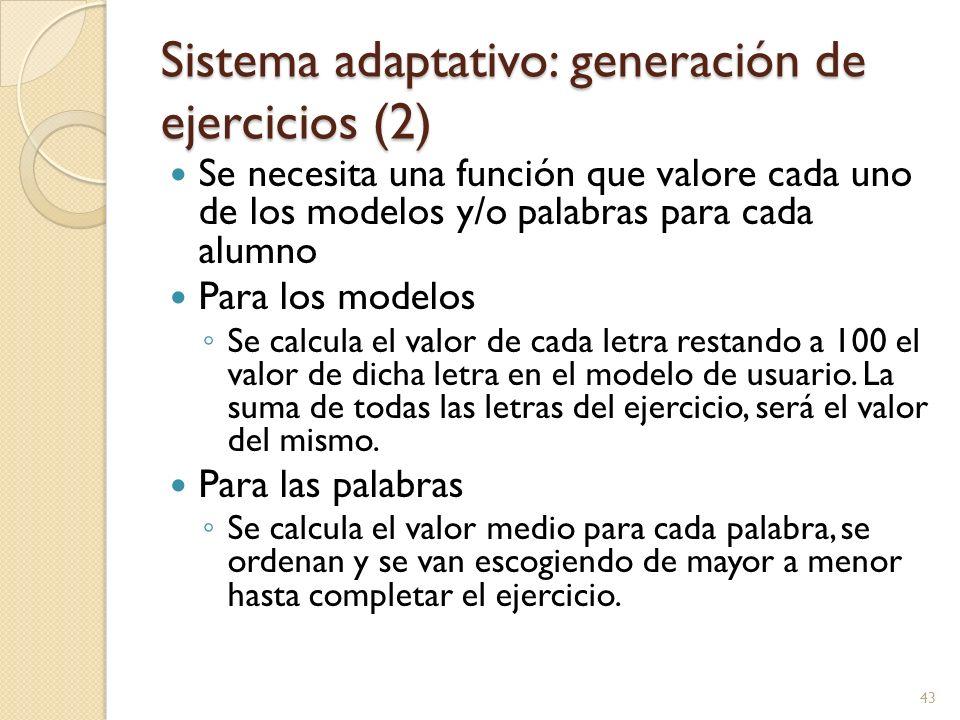 Sistema adaptativo: generación de ejercicios (2) Se necesita una función que valore cada uno de los modelos y/o palabras para cada alumno Para los mod
