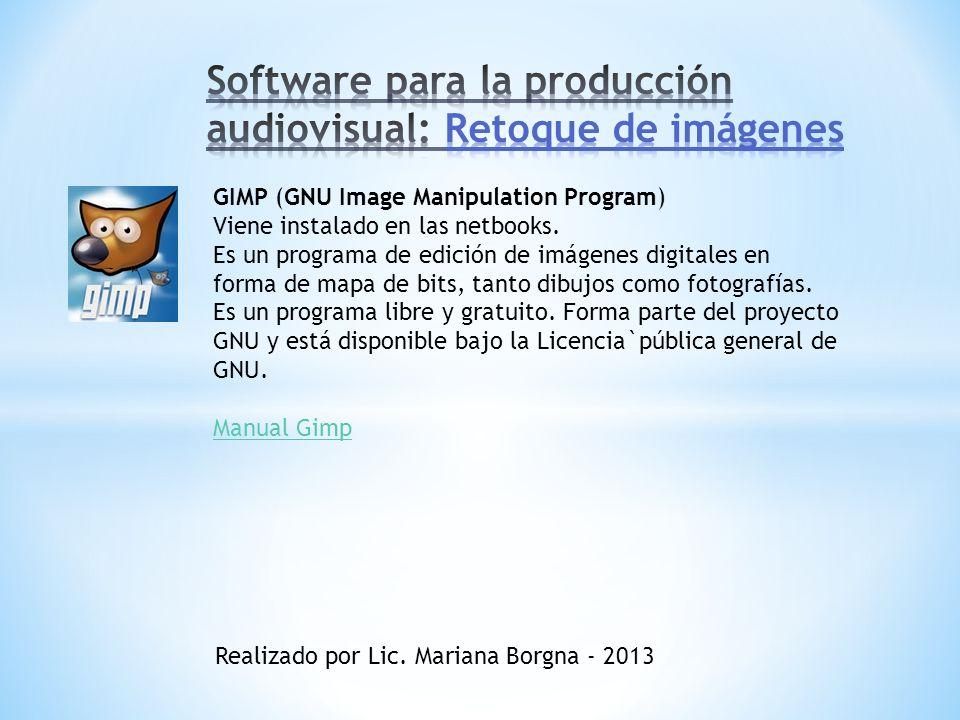 GIMP (GNU Image Manipulation Program) Viene instalado en las netbooks. Es un programa de edición de imágenes digitales en forma de mapa de bits, tanto