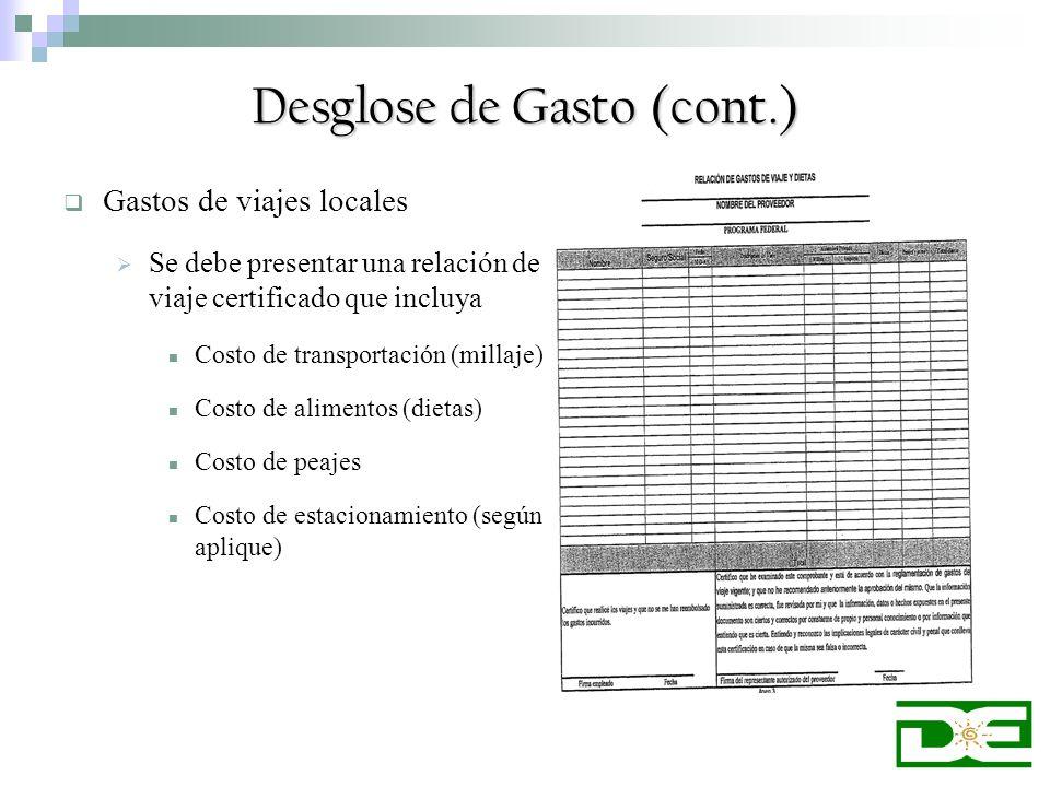Gastos de viajes locales Se debe presentar una relación de viaje certificado que incluya Costo de transportación (millaje) Costo de alimentos (dietas)