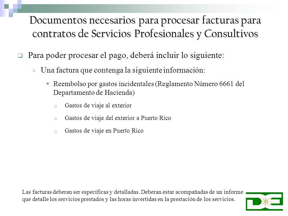 Documentos necesarios para procesar facturas para contratos de Servicios Profesionales y Consultivos Para poder procesar el pago, deberá incluir lo si