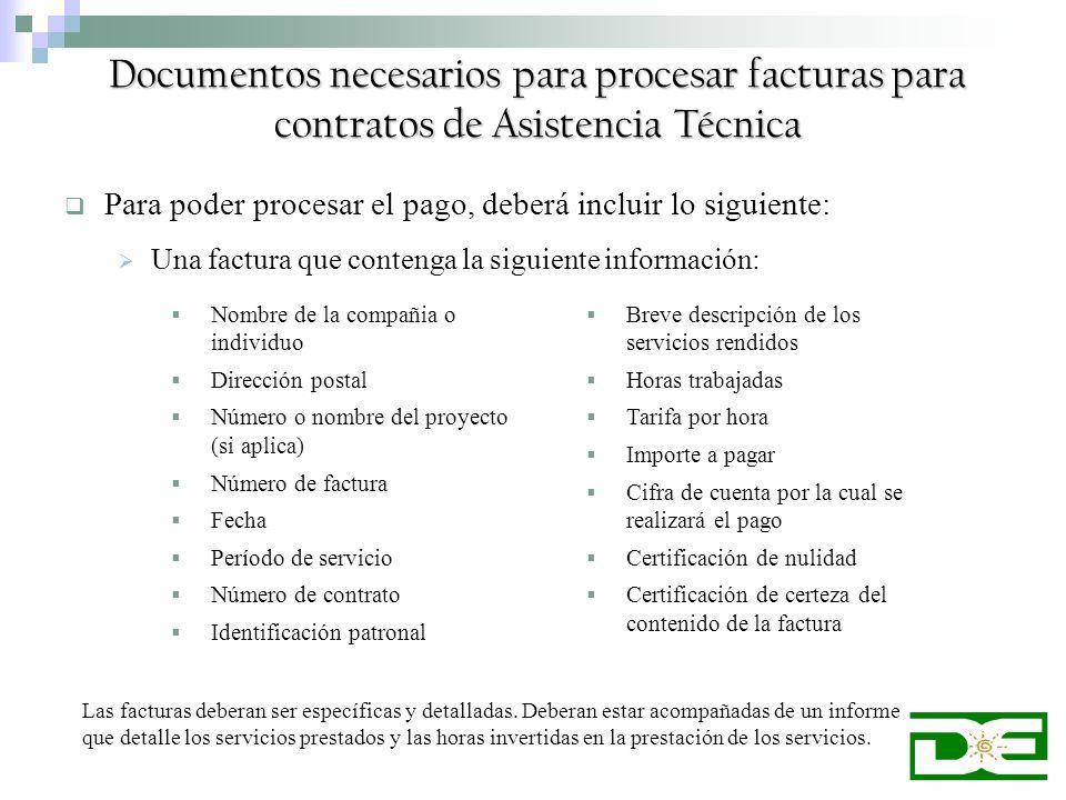 Documentos necesarios para procesar facturas para contratos de Asistencia Técnica Para poder procesar el pago, deberá incluir lo siguiente: Una factur