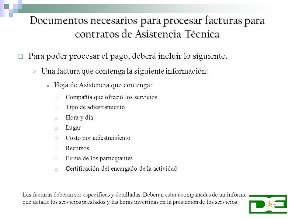 Para poder procesar el pago, deberá incluir lo siguiente: Una factura que contenga la siguiente información: Hoja de Asistencia que contenga: Compañía