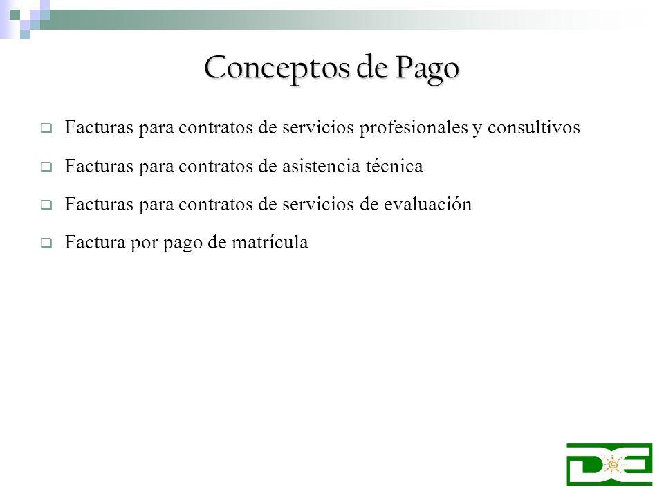 Conceptos de Pago Facturas para contratos de servicios profesionales y consultivos Facturas para contratos de asistencia técnica Facturas para contrat