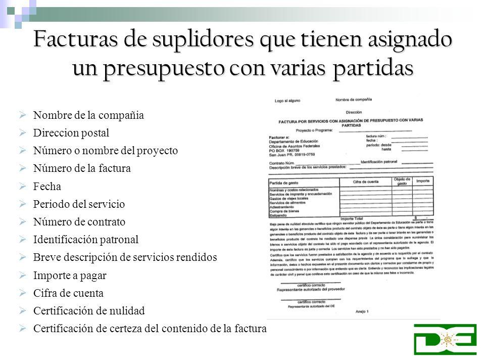Facturas de suplidores que tienen asignado un presupuesto con varias partidas Nombre de la compañia Direccion postal Número o nombre del proyecto Núme