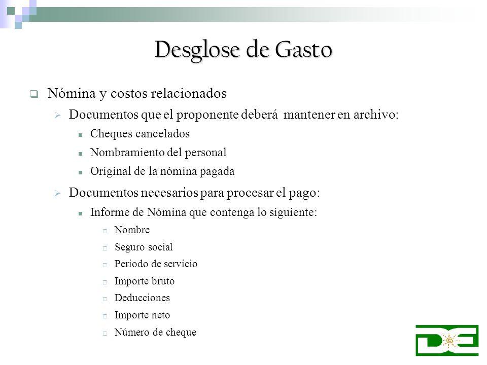 Nómina y costos relacionados Documentos que el proponente deberá mantener en archivo: Cheques cancelados Nombramiento del personal Original de la nómi