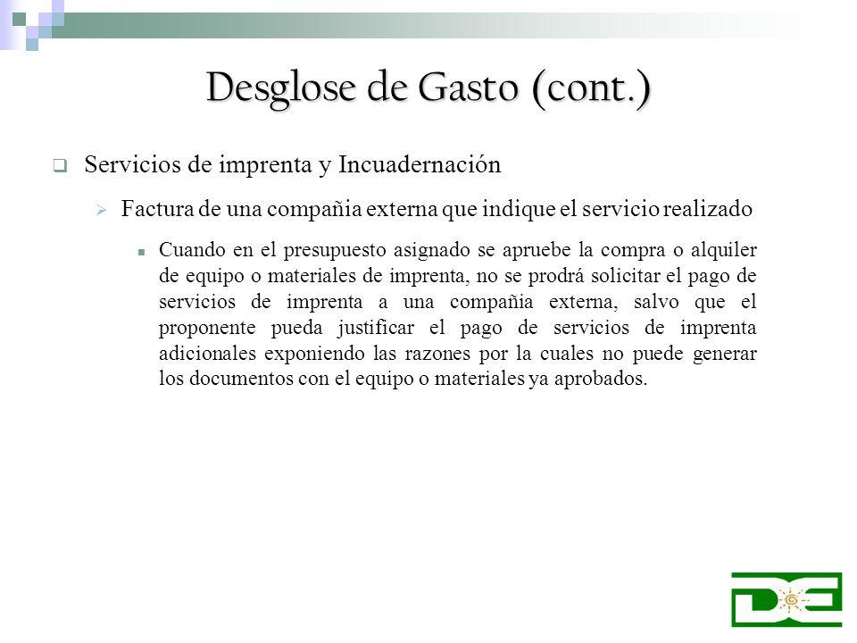 Servicios de imprenta y Incuadernación Factura de una compañia externa que indique el servicio realizado Cuando en el presupuesto asignado se apruebe
