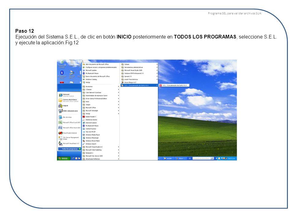 Programa SEL para validar archivos SUA Paso 12 Ejecución del Sistema S.E.L., de clic en botón INICIO posteriormente en TODOS LOS PROGRAMAS, seleccione