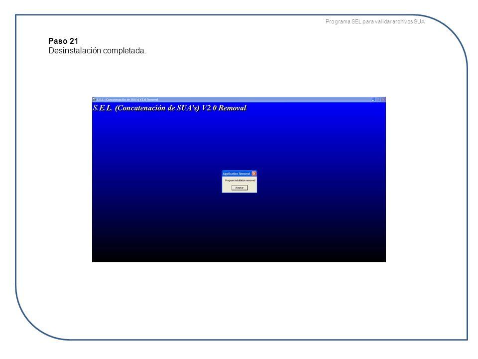 Programa SEL para validar archivos SUA Paso 21 Desinstalación completada.