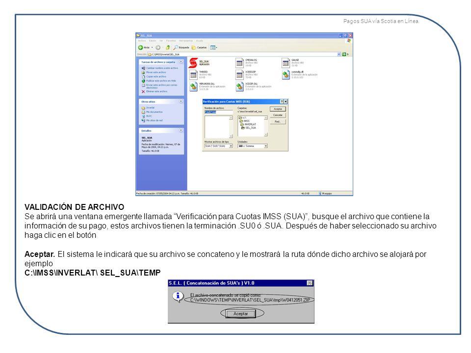 VALIDACIÓN DE ARCHIVO Se abrirá una ventana emergente llamada Verificación para Cuotas IMSS (SUA), busque el archivo que contiene la información de su