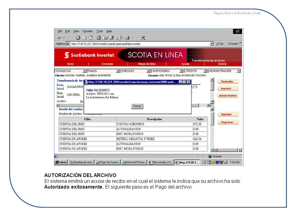 AUTORIZACIÓN DEL ARCHIVO El sistema emitirá un acuse de recibo en el cual el sistema le indica que su archivo ha sido Autorizado exitosamente. El sigu