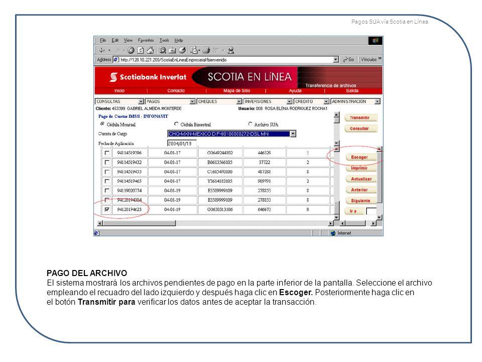 PAGO DEL ARCHIVO El sistema mostrará los archivos pendientes de pago en la parte inferior de la pantalla. Seleccione el archivo empleando el recuadro