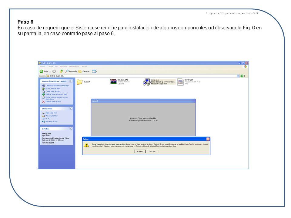 Programa SEL para validar archivos SUA Paso 6 En caso de requerir que el Sistema se reinicie para instalación de algunos componentes ud observara la F