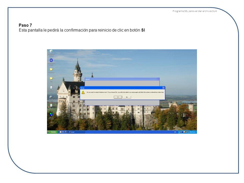 Programa SEL para validar archivos SUA Paso 7 Esta pantalla le pedirá la confirmación para reinicio de clic en botón SI