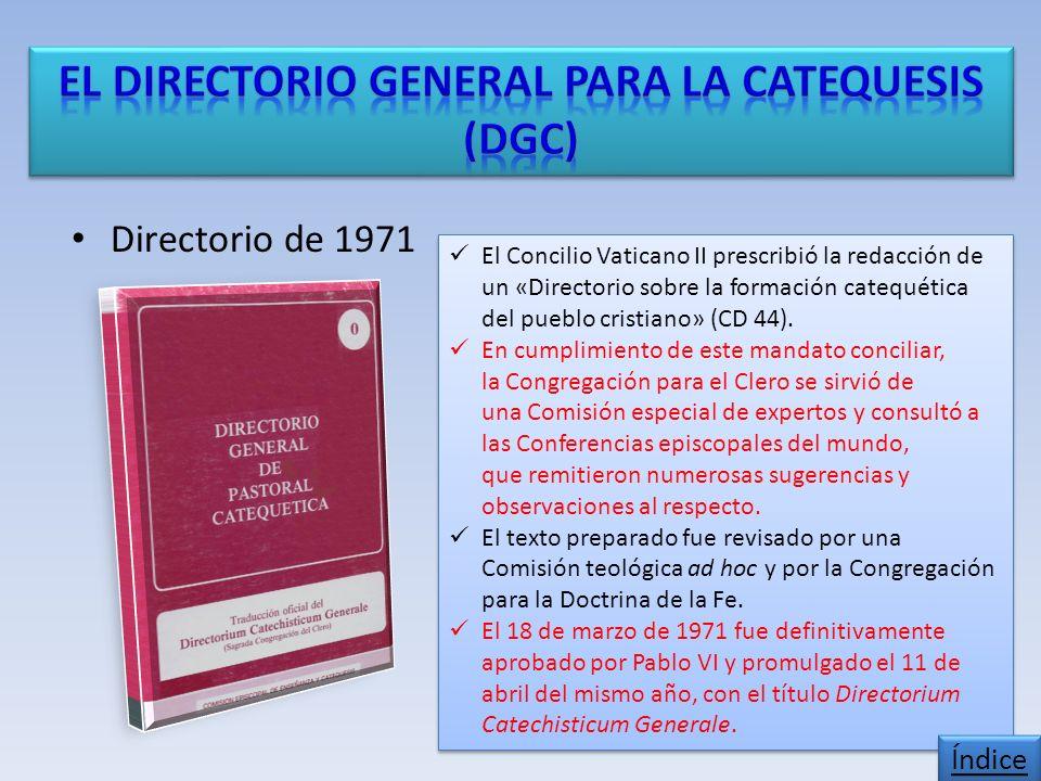 Directorio de 1971 El Concilio Vaticano II prescribió la redacción de un «Directorio sobre la formación catequética del pueblo cristiano» (CD 44).