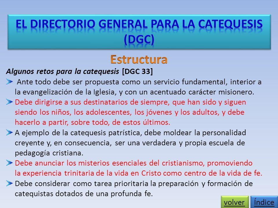 Algunos retos para la catequesis [DGC 33] Ante todo debe ser propuesta como un servicio fundamental, interior a la evangelización de la Iglesia, y con un acentuado carácter misionero.