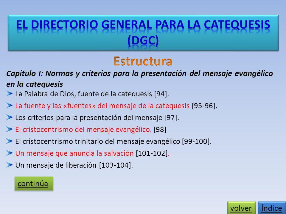 Capítulo I: Normas y criterios para la presentación del mensaje evangélico en la catequesis La Palabra de Dios, fuente de la catequesis [94].