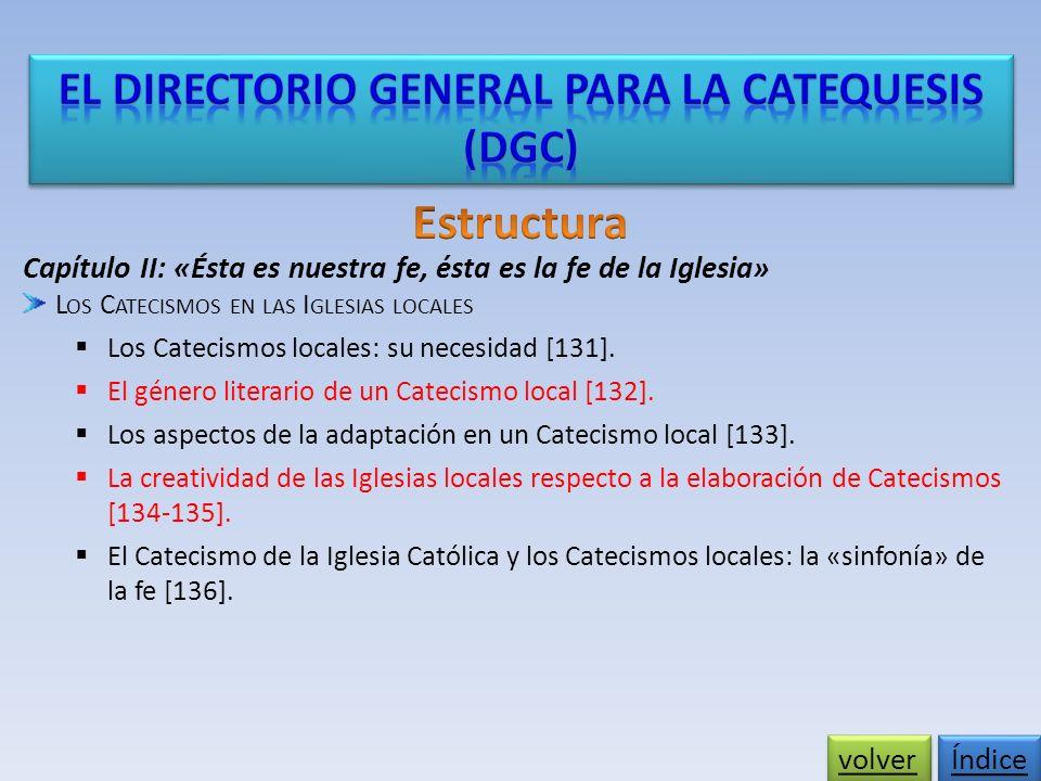 Capítulo II: «Ésta es nuestra fe, ésta es la fe de la Iglesia» L OS C ATECISMOS EN LAS I GLESIAS LOCALES Los Catecismos locales: su necesidad [131].