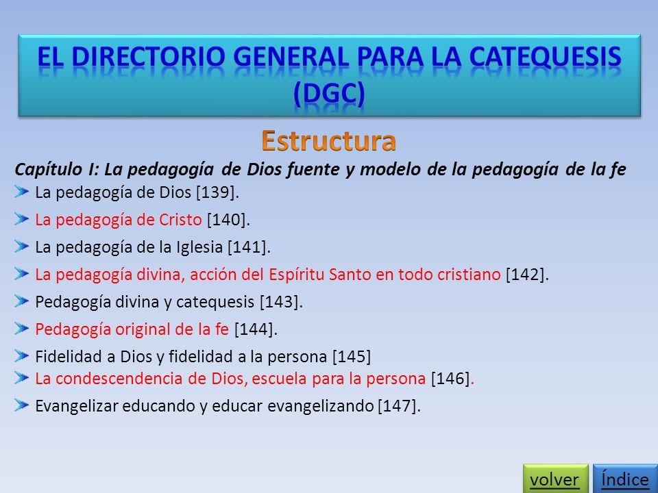 Capítulo I: La pedagogía de Dios fuente y modelo de la pedagogía de la fe La pedagogía de Dios [139].