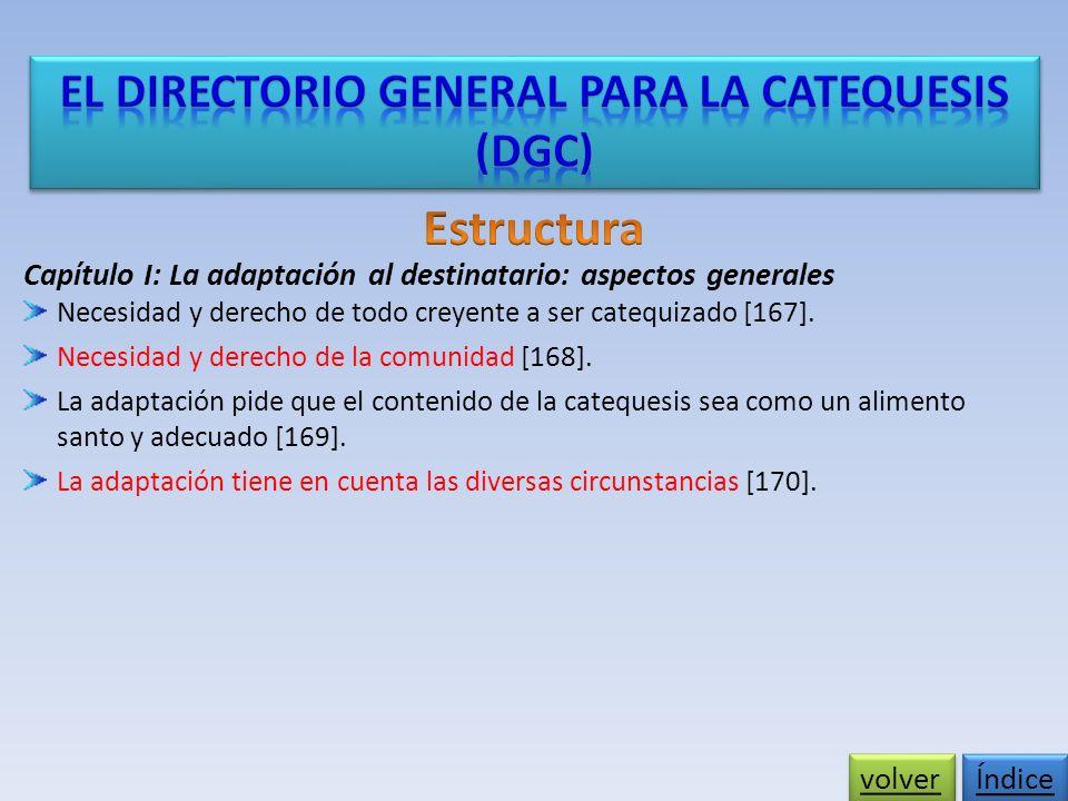 Capítulo I: La adaptación al destinatario: aspectos generales Necesidad y derecho de todo creyente a ser catequizado [167].