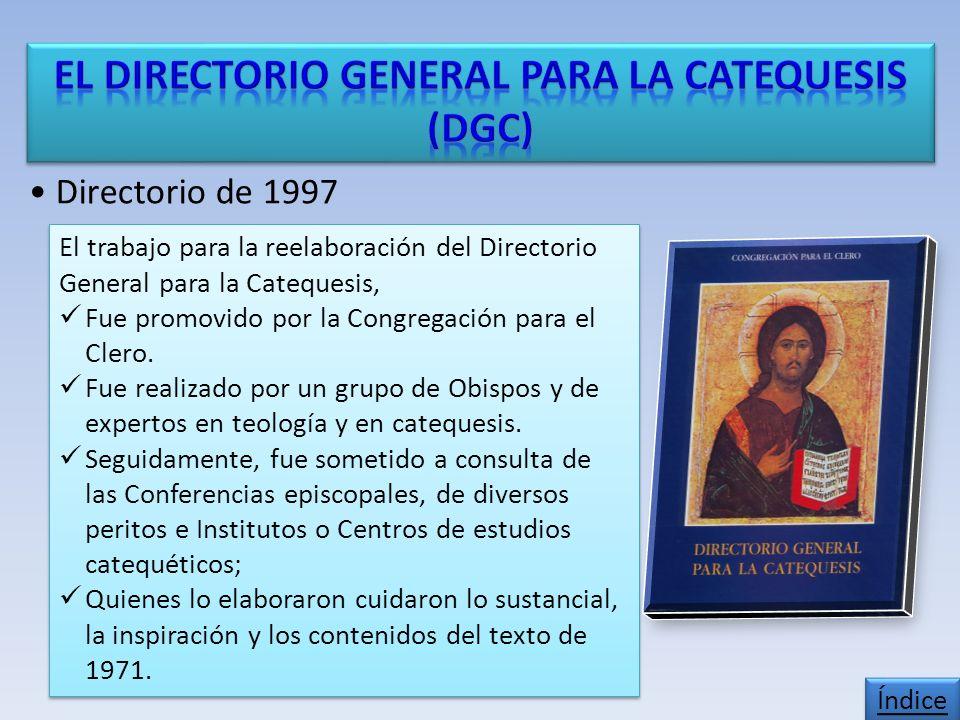 Directorio de 1997 El trabajo para la reelaboración del Directorio General para la Catequesis, Fue promovido por la Congregación para el Clero.