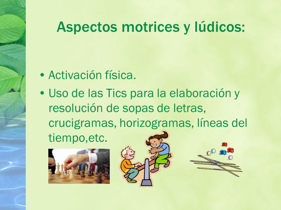 Aspectos motrices y lúdicos: Activación física.