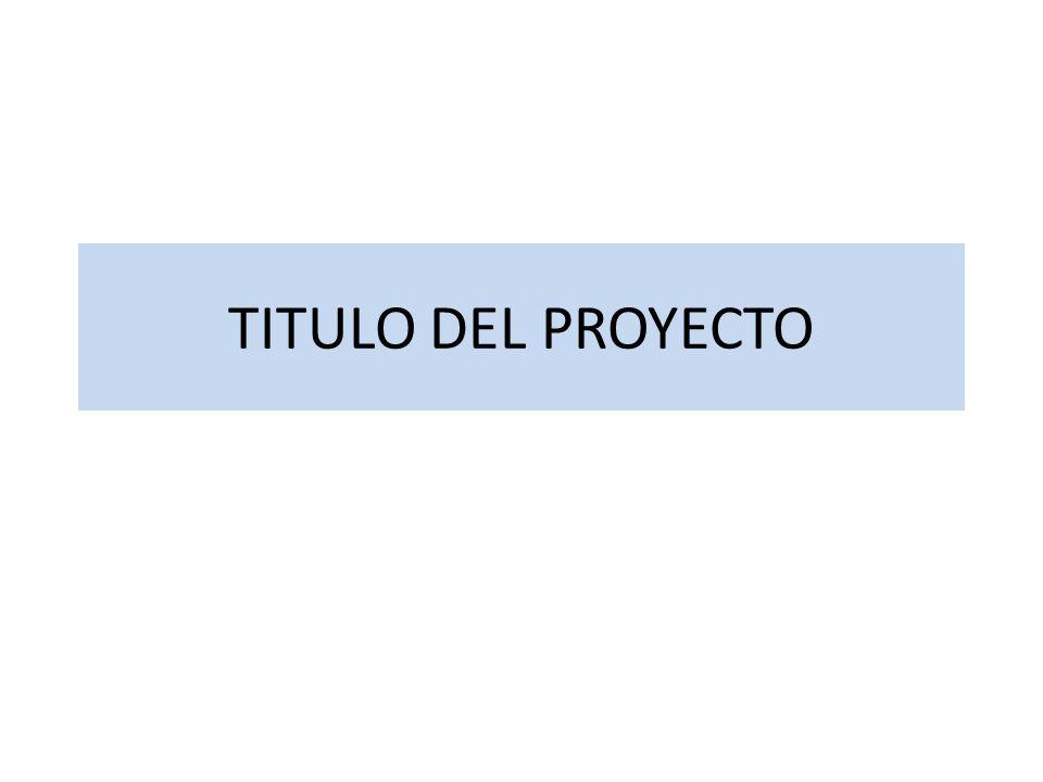 TITULO DEL PROYECTO