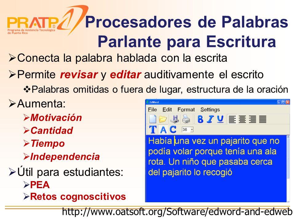 ® Teclados y Procesadores de Palabras para Escritura Procesadores de palabras Corrector de gramática Parlante (WordTalk) Teclados Eliminan mecánica de
