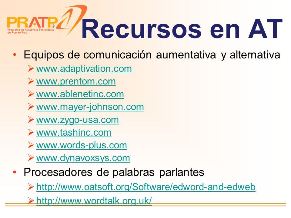® Juguetes Adaptados e interruptores http://www.ablenetinc.com/ http://enablingdevices.com/catalog http://www.tashinc.com Estrategias visuales http://