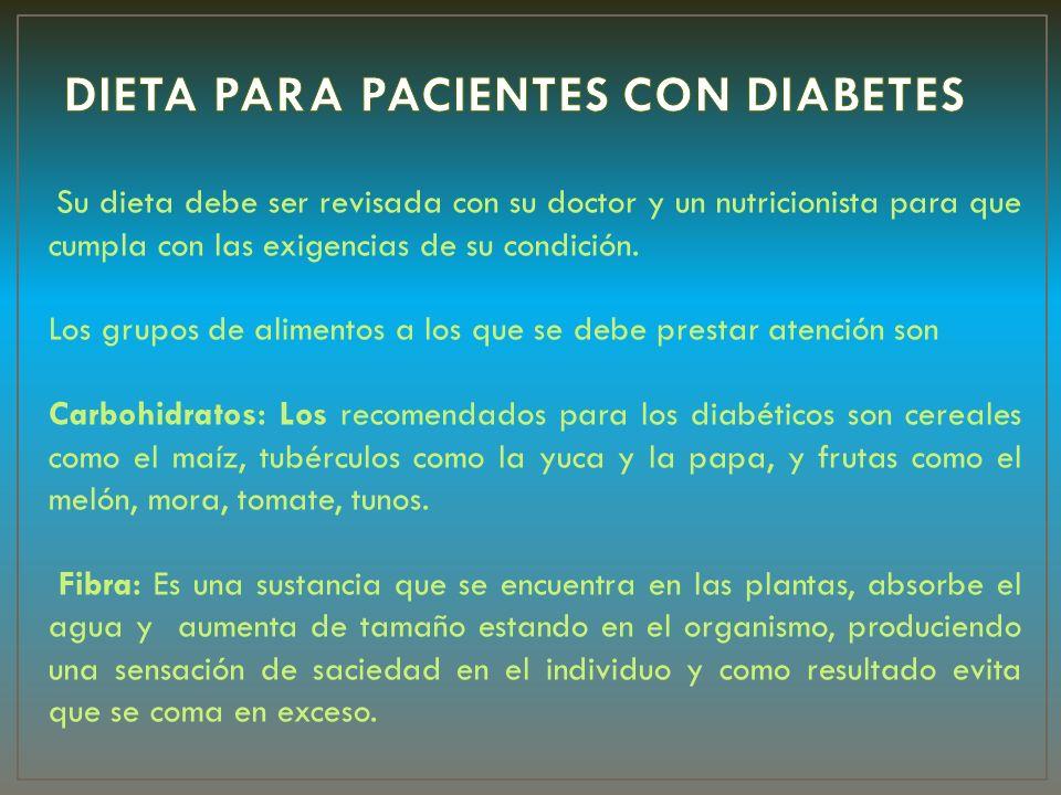 Su dieta debe ser revisada con su doctor y un nutricionista para que cumpla con las exigencias de su condición. Los grupos de alimentos a los que se d