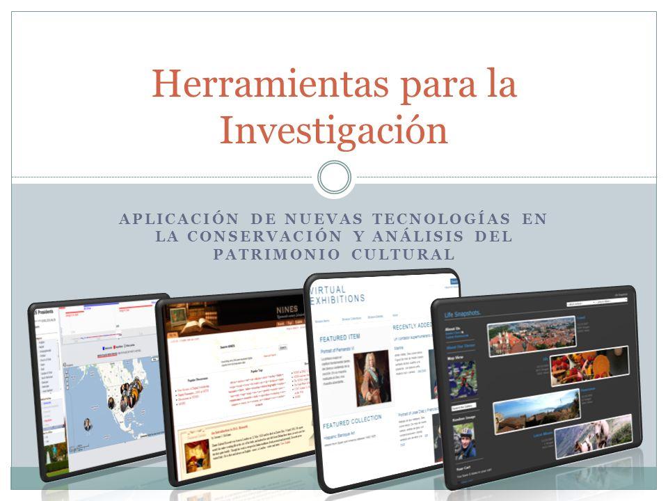 APLICACIÓN DE NUEVAS TECNOLOGÍAS EN LA CONSERVACIÓN Y ANÁLISIS DEL PATRIMONIO CULTURAL Herramientas para la Investigación