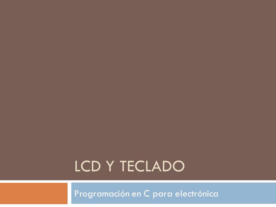 LCD Y TECLADO Programación en C para electrónica